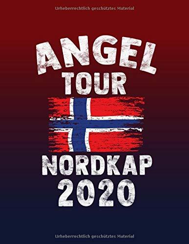 Angeltour Norwegen - Nordkap 2020: DIN A4 Fangbuch auf über 120 Seiten für den perfekten Angelurlaub in Norge. Angel Buch Notizbuch / Logbuch zum Eintragen der Fänge und Fische.