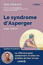 Syndrome d'Asperger (le) - Guide complet de Josef Schovanec