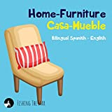 Home-Furniture Casa - Mueble, Bilingual Spanish English : Bilingual children's books spanish english (First Know Spanish for Kids Book 4) (English Edition)