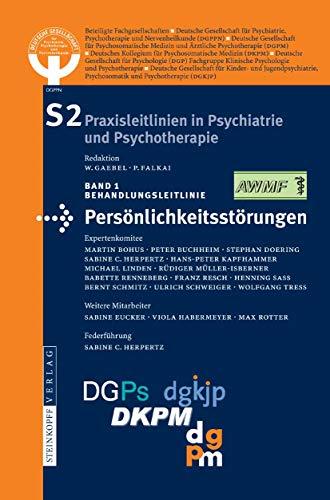 S2-Leitlinien für Persönlichkeitsstörungen (S2 Praxisleitlinien in Psychiatrie und Psychotherapie 1) (German Edition)