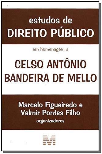 Estudos de direito público: em homenagem a Celso Antônio Bandeira de Mello
