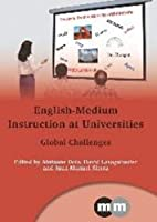 English-Medium Instruction at Universities: Global Challenges (Multilingual Matters)