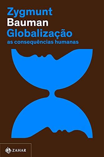 Globalização (Nova edição): As consequências humanas