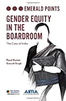 Gender Equity in the Boardroom: The Case of India (Emerald Points)