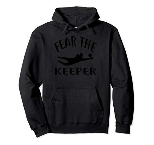 Fear The Keeper T-Shirt Soccer Goalie Shirt soccer Hoodie