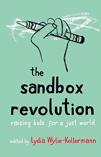 The Sandbox Revolution: Raising Kids for a Just World