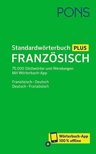 PONS Standardwörterbuch Plus Französisch: 75.000 Stichwörter und Wendungen. Mit Wörterbuch-App. Französisch - Deutsch / Deutsch - Französisch