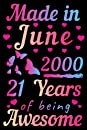 Made in June 2000, 21 Years of Being Awesome: Birthday Journal Notebook for her, turning 21 years old   21st birthday gift for girls, sister cousin friend female