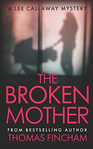 The Broken Mother A Private Investigator Mystery Series of Crime and Suspense product image