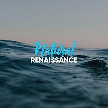 # Natural Renaissance