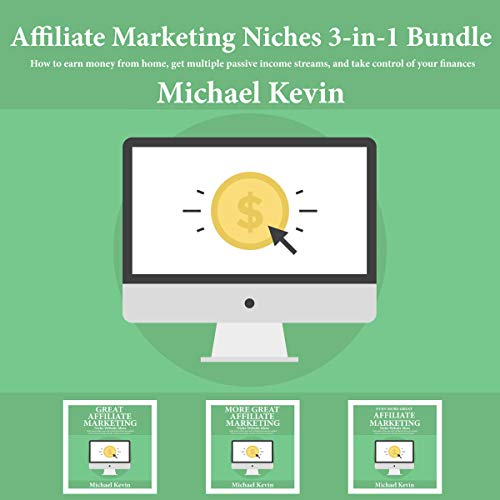 Affiliate Marketing Niches, 3 - in -1 Bundle audiobook cover art