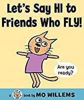 Let's Say Hi to Friends Who Fly! (Cat the Cat Series)