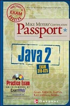 Mike Meyers  Java 2 Certification Passport  Exam 310-025