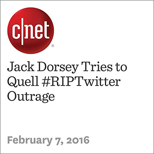 Jack Dorsey Tries to Quell #RIPTwitter Outrage cover art