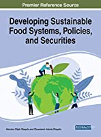 Developing Sustainable Food Systems, Policies, and Securities (Practice, Progress, and Proficiency in Sustainability)