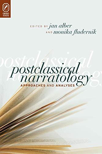 Postclassical Narratology: Approaches and Analyses (THEORY INTERPRETATION NARRATIV)
