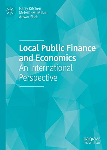 Compare Textbook Prices for Local Public Finance and Economics: An International Perspective 1st ed. 2019 Edition ISBN 9783030219857 by Kitchen, Harry,McMillan, Melville,Shah, Anwar