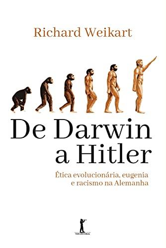 De Darwin a Hitler: ética Evolucionária, Eugenia e Racismo na Alemanha