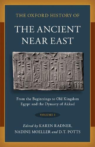 Compare Textbook Prices for The Oxford History of the Ancient Near East: Volume I: From the Beginnings to Old Kingdom Egypt and the Dynasty of Akkad 1 Edition ISBN 9780190687854 by Radner, Karen,Moeller, Nadine,Potts, D. T.