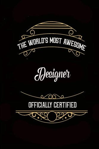 Journal: Most Awesome Designer: 140 Page 6' x 9' Notebook Journal Diary