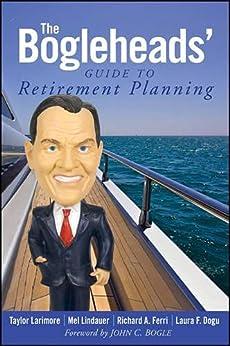 The Bogleheads' Guide to Retirement Planning by [Taylor Larimore, Mel Lindauer, Richard A. Ferri, Laura F. Dogu, John C. Bogle]