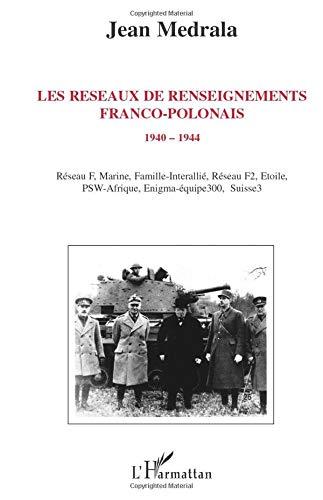 Les réseaux de renseignements franco-polonais: 1940-1944
