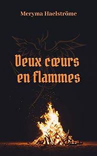Deux cœurs en flammes par Meryma Haelströme