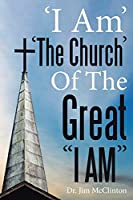 'i Am' 'The Church' of the Great I Am