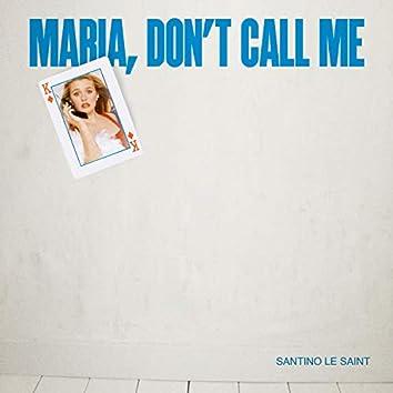Maria Don't Call Me