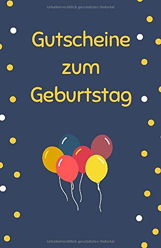 Gutscheine zum Geburtstag: Gutscheinbuch zum Selbst Ausfüllen als Geburtstagsgeschenk | Blanko Gutscheine zum Verschenken