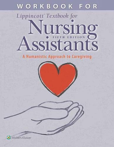 Compare Textbook Prices for Workbook for Lippincott Textbook for Nursing Assistants: A Humanistic Approach to Caregiving Fifth Edition ISBN 9781975108540 by Carter RN  BSN  MEd  CNOR, Pamela