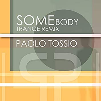 SOMEBODY (Paolo Tossio Remix)