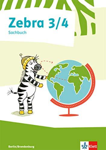 Zebra Sachunterricht 3/4. Ausgabe Berlin, Brandenburg: Sachbuch Klasse 3/4 (Zebra. Ausgabe für Berlin und Brandenburg)
