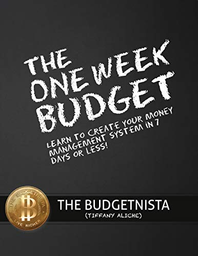 The One Week Budget: Learn to Create Your Money Management System in 7 Days or Less! (English Edition)
