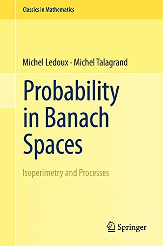 Probability in Banach Spaces: Isoperimetry and Processes (Classics in Mathematics)