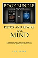 Detox and Rewire Your Brain