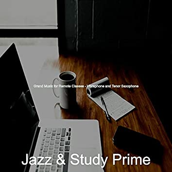 Grand Music for Remote Classes - Vibraphone and Tenor Saxophone