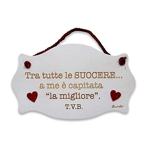 Dacl'Art Targa in Legno suocere capitata la Migliore tvb tgsu-02 Made in Italy