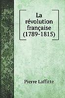 La révolution française (1789-1815) (Political Books)