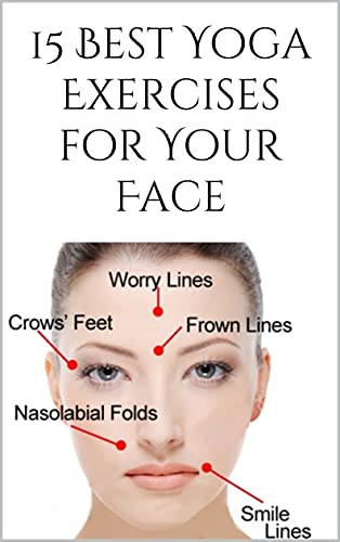 15 Best Yoga Exercises for Your Face (English Edition)