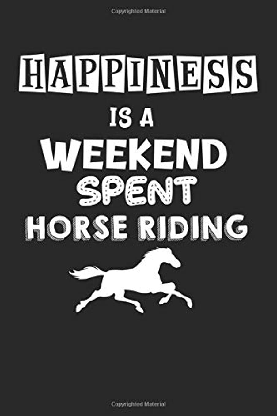 ヒール一般的な灰Happiness is a weekend spent horse riding: Dot Grid Notebook (6x9 inches) with 120 Pages