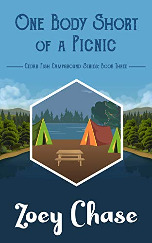 One Body Short of a Picnic (Cedar Fish Campground Series Book 3) by [Zoey Chase]