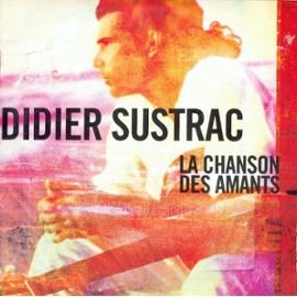 La Chansons Des Amants - CD Single PROMO 1 titre - Didier SUSTRAC