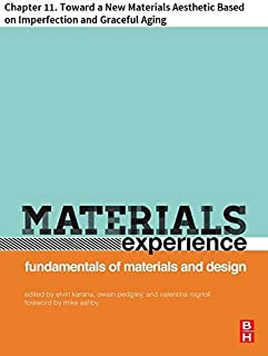 Materials Experience: Chapter 11. Toward a New Materials Aesthetic Based onImperfection and Graceful Aging