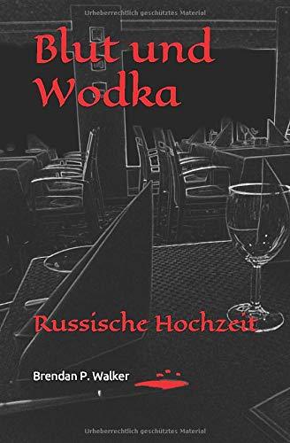 Blut und Wodka: Russische Hochzeit