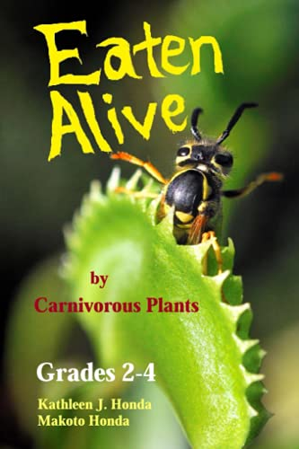 Eaten Alive by Carnivorous Plants: Color Photo Edition - Kids' Natural Science Book about Meat-Eating Plants (Carnivorous Plant Natural Science Juvenile Literature)