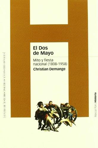 DOS DE MAYO, EL: Mito y fiesta nacional (1808-1958): 30 (Estudios)