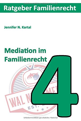 Mediation im Familienrecht (Ratgeber Familienrecht, Band 4)