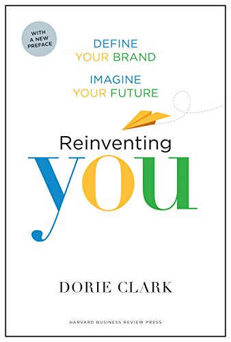 Reinventing You, With a New Preface: Define Your Brand, Imagine Your Future (English Edition)