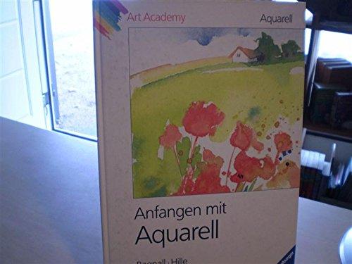 Aquarell. Anfangen mit Aquarell (Ravensburger Art Academy)